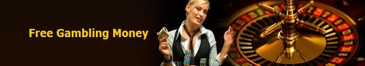 Free Gambling Money